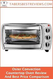 countertop oven reviews read this convection oven review and best comparison to discover the information countertop oven reviews
