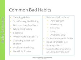 how to break bad habits  4 common bad habits•