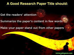tips on writing a good research paper title title for research paper how to write