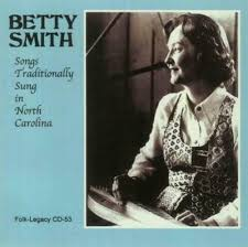 BETTY SMITH: SONGS TRADITIONALLY SUNG IN NORTH CAROLINA (CD.) for sale  online