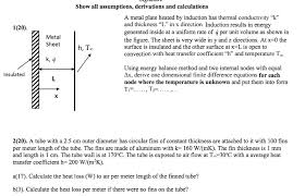show all assumptions derivations and calculations a metal plate heated by induction has thermal conductivity