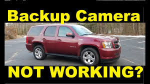back up camera not working chevy suburban tahoe gmc yukon denali back up camera not working chevy suburban tahoe gmc yukon denali cadillac escalade