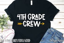 4th Grade Shirt Designs 4th Grade Crew Svg Fourth Grade Teacher Svg Dxf Png Files