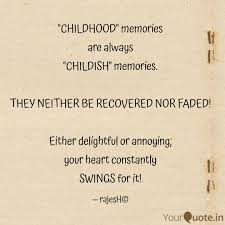 Childhood Memories Are Quotes Writings By Rajesh Kannan