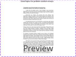 topics for a problem solution essay good topics for problem solution essays coursework help
