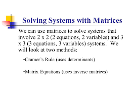 matrices using matrices to solve systems of equations 2 solving