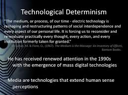 Technological Determinism Technological Determinism