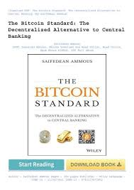The book fills a gap on three fronts. Read Online The Bitcoin Standard The Decentralized Alternative To Central Banking Available
