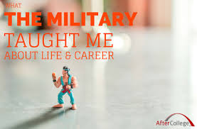 ways the military taught me to succeed in life aftercollege military