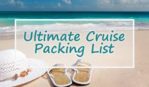 7 Day Cruise Packing List Cruise Packing Guide What You Should Pack Cruise Travel