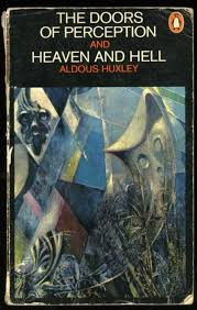 "best aldous huxley images aldous huxley writers  nickdrake "" the doors of perception heaven and hell are two essays written by english writer aldous huxley the two are now more often than not"