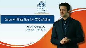 essay writing tips for cse mains by athar aamir ias air cse essay writing tips for cse mains by athar aamir ias air 2 cse 2015