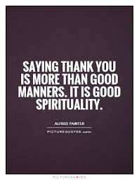 Saying Thank You Quotes Amazing Saying Thank You Is More Than Good Manners It Is Good Spirituality