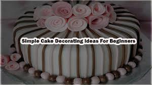 Birthday Cake Decorating Ideas Simple Cake Decorating Ideas For