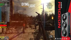 Dying Light 1800p Max Settings Radeon Vii Lc Ryzen 9 3900x 4 5ghz Ccd