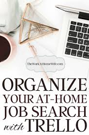 how to use trello to organize your work at home job search feel like your job search is out of control learn how you can help keep