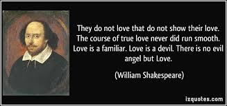 they do not love that do not show their love the course of true  they do not love that do not show their love the course of true love