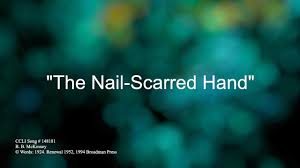 the nail scarred hand with s you