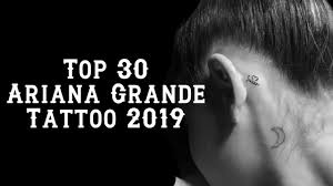 Top 30 Ariana Grande Tattoo 2019