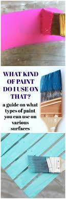guide to paint types for various surfaces types of paint for furniture paint to