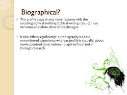 writing a profile essay ppt video online  3 biographical the profile essay