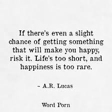 Inspirational Short Quotes About Life Custom Famous Quotes Life If There's Even A Slight Chance Of Getting