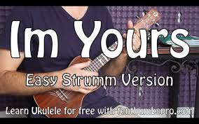 I M Yours Ukulele Strumming Pattern Delectable I'm Yours Jason Mraz Easy Beginner Song Ukulele Tutorial YouTube