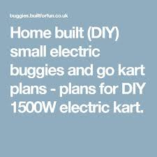 17 best ideas about electric kart mechanical home built diy small electric buggies and go kart plans plans for diy