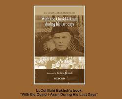 memorabilia of quaid e azam muhammad ali jinnah lt col illahi  memorabilia of quaid e azam muhammad ali jinnah lt col illahi bakhsh s book the quaid i azam during his last days memorabilia of jinnah