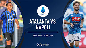 Atalanta vs Napoli prediction, TV info, line ups | Serie A