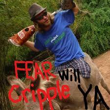 Fear Will Cripple Ya