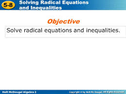 2 objective solve radical equations and inequalities