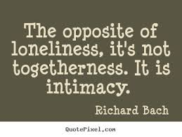 Quotes On Intimacy How To Design Poster Quotes About Love The Opposite Of Loneliness 15