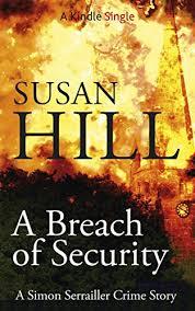 Amazon.com: A Breach of Security (A Simon Serrailler Crime Story) eBook: Hill,  Susan: Kindle Store