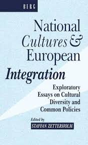 national cultures and european integration exploratory essays on  national cultures and european integration