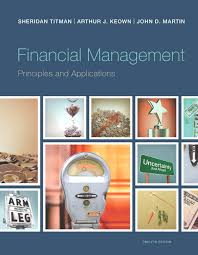 Access Financial Management Titman Keown Financial Management Principles And Applications
