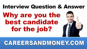 Interview Question And Answer Why Are You The Best Candidate For