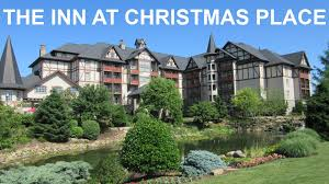 The Inn at Christmas Place in Pigeon Forge, Tennessee - YouTube