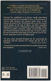 amusing ourselves to death by neil postman diatrope books amusing ourselves to death public discourse in the age of show business back cover