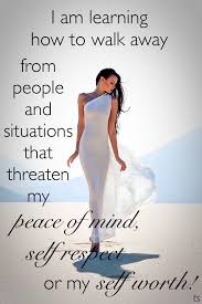 I Am Learning How To Walk Away From People And Situations That
