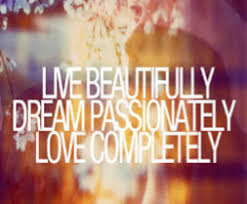 Live Beautifully Quotes Best Of Long Live Passions Beautiful Inspirational Quotes