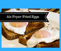 Fried Egg Cooking Chart Air Fryer How To Fry An Egg In Your Air Fryer