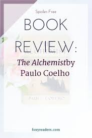 best the alchemist book review ideas the review the alchemist by paulo coelho