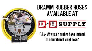 why use a dramm rubber hose instead of a vinyl hose