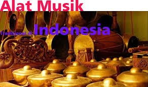 Alat musik tersebut berasal dari jawa tengah. 60 Alat Musik Tradisional Di Indonesia Penjelasan Dan Asalnya Fakta Dan Info Daerah Indonesia