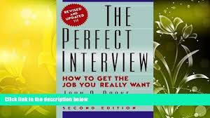 book the perfect interview how to get the job you really 00 17