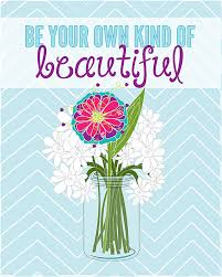 Be Your Own Kind Of Beautiful Quote Meaning Best of Be Your Own Kind Of Beautiful Free Printable Pinterest Free