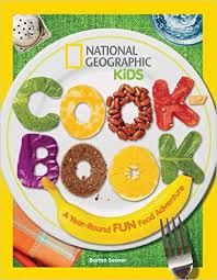 national geographic kids cookbook a year round fun food adventure