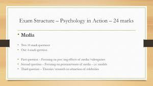 revision unit exam structure psychopathology marks exam structure psychology in action 24 marks media two 10 mark questions one 4