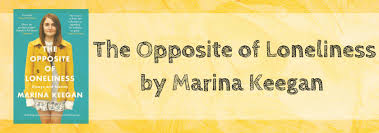 Review The Opposite Of Loneliness By Marina Keegan Drink
